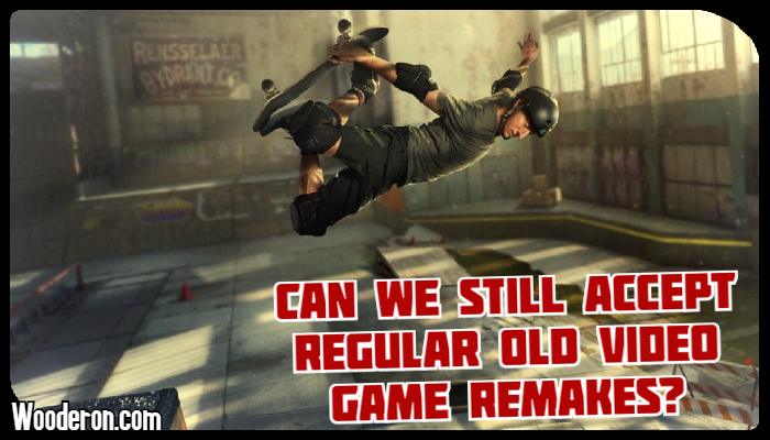 Can we still accept regular old video game remakes?
