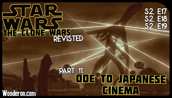 Star Wars: The Clone Wars Revisited – Part 11: Ode to Japanese Cinema