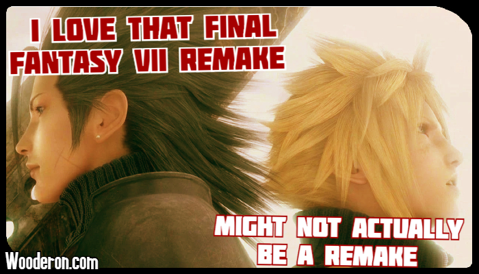 I Love that Final Fantasy VII Remake might not actually be a Remake