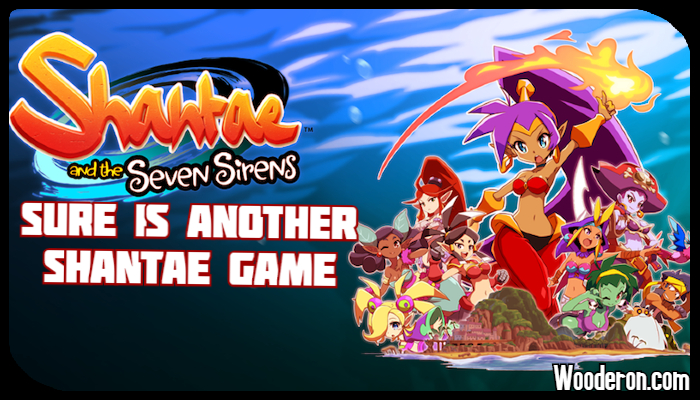Shantae and the Seven Sirens sure is another Shantae game