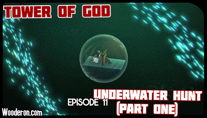 Tower of God – Episode 11: Underwater Hunt (Part one)