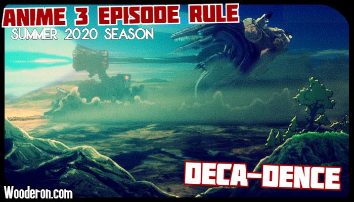 Anime 3 Episode Rule – Summer 2020:Deca-Dence