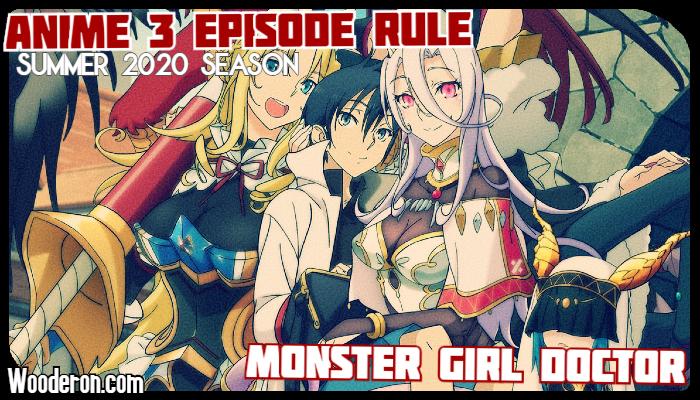 Anime 3 Episode Rule – Summer 2020: Monster GirlDoctor