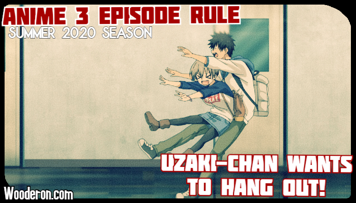 Anime 3 Episode Rule – Summer 2020: Uzaki-Chan Wants to Hang Out!