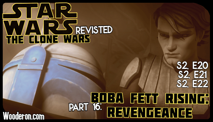 Star Wars: The Clone Wars Revisited – Part 16: Boba Fett Rising: Revengeance