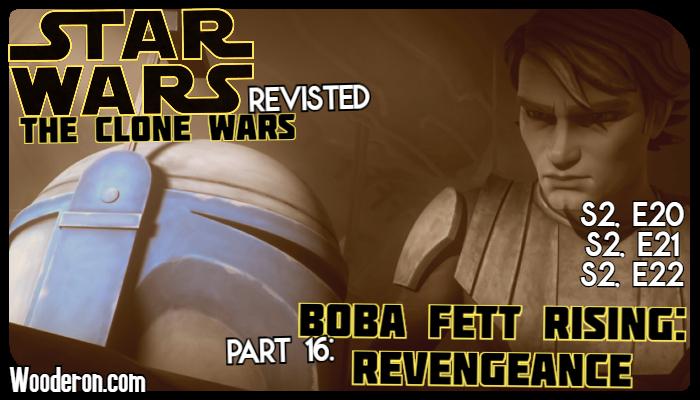 Star Wars: The Clone Wars Revisited – Part 16: Boba Fett Rising:Revengeance