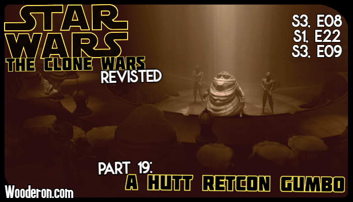 Star Wars: The Clone Wars Revisited – Part 19: A Hutt Retcon Gumbo