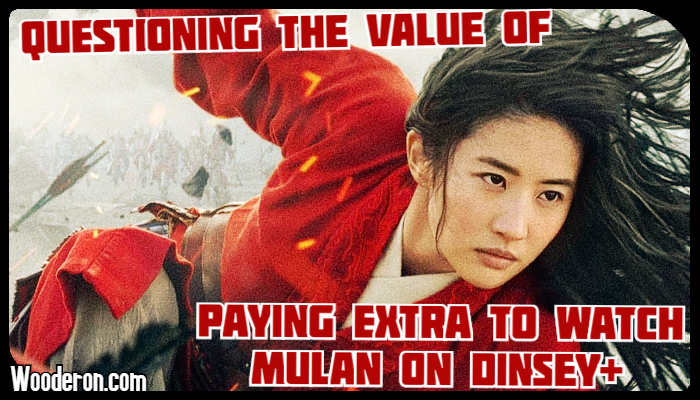 Questioning the value of paying extra to watch Mulan on Dinsey+