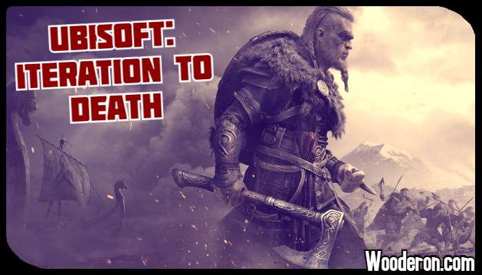 Ubisoft: Iteration toDeath