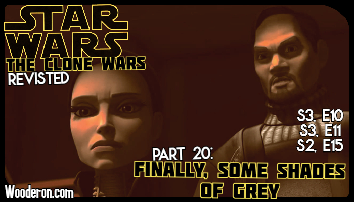 Star Wars: The Clone Wars Revisited – Part 20: Finally, some shades of grey