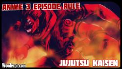 https://wooderon.com/2020/10/18/3-episode-rule-jujutsu-kaisen/