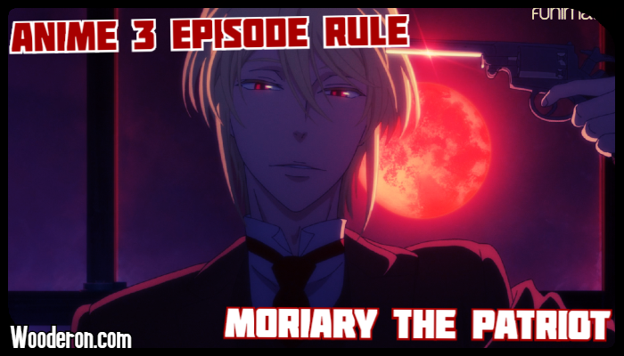 3 Episode Rule – Moriarty thePatriot