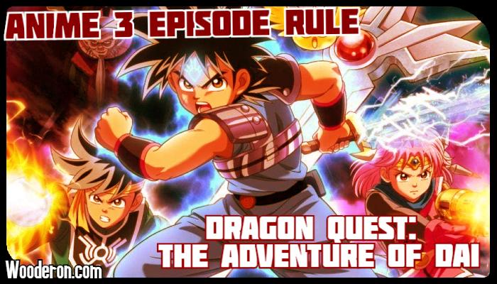 3 Episode Rule – Dragon Quest: The Adventure ofDai