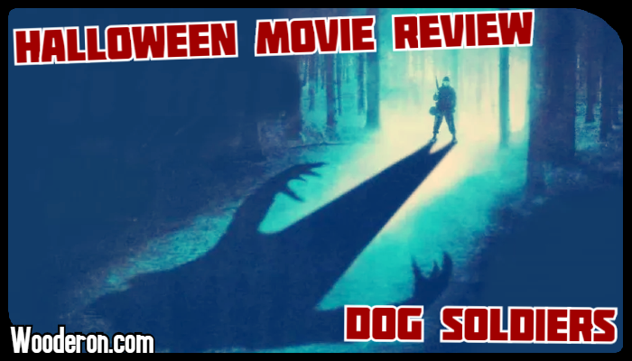 Halloween Movie Review – Dog Soldiers