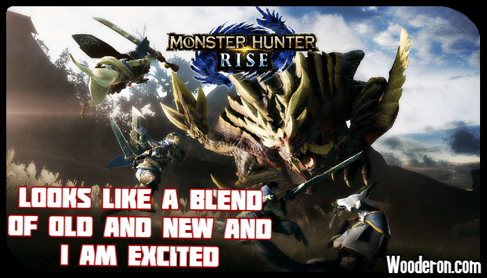 Monster Hunter Rise looks like a blend of old and new and I amexcited