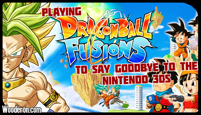 Playing Dragon Ball Fusions to say goodbye to the Nintendo 3DS