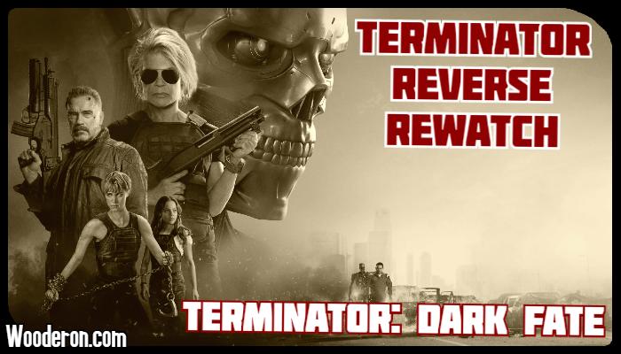 Terminator Reverse Rewatch – Terminator: DarkFate