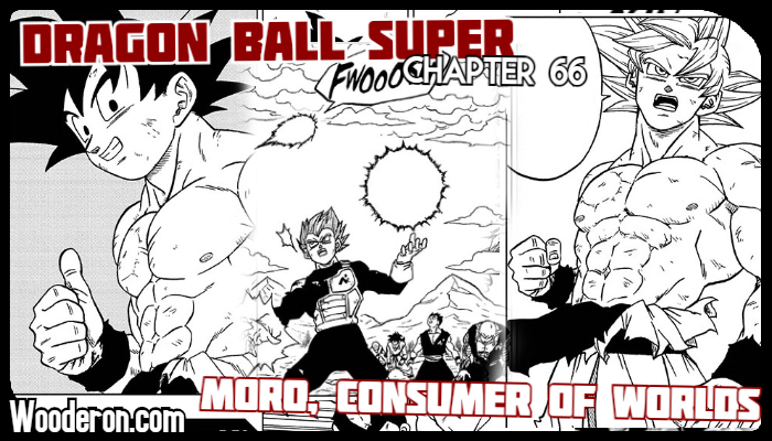 Dragon Ball Super Manga – Chapter 66: Moro, Consumer of Worlds