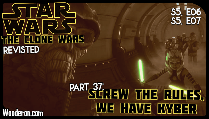 Star Wars: The Clone Wars Revisited – Part 37: Screw the rules, we have Kyber