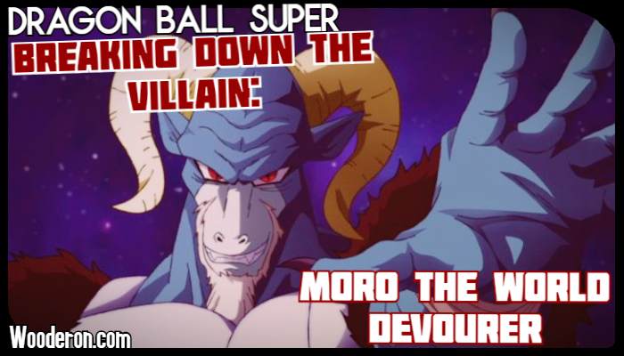 Dragon Ball Super – Breaking down the Villain: Moro the World Devourer