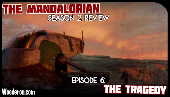 The Mandalorian Season 2 Review – Episode 6: The Tragedy