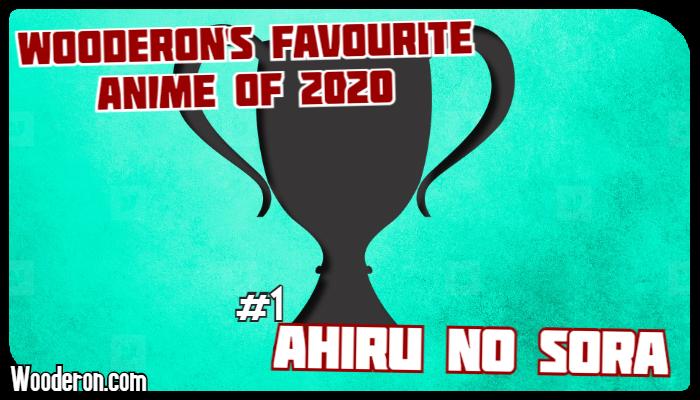 Wooderon's Favourite Anime of 2020 –#1