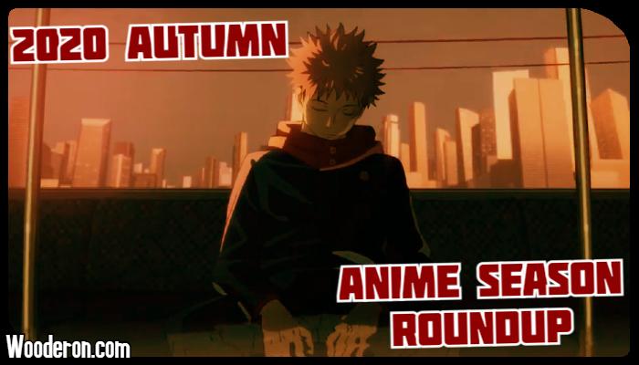 2020 Autumn Anime SeasonRoundup