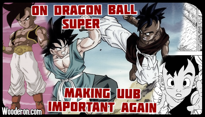 On Dragon Ball Super making Uub important again