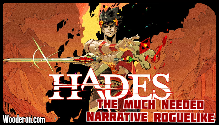 Hades – The much needed Narrative Roguelike