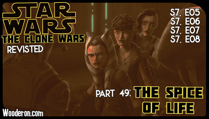 Star Wars: The Clone Wars Revisited – Part 49: The Spice of Life