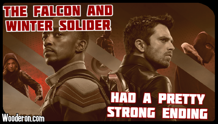 The Falcon and The Winter Solider had a pretty strongending