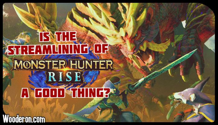 Is the streamlining of Monster Hunter a goodthing?