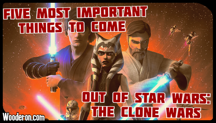 Five most Important things to come out of Star Wars: The Clone Wars