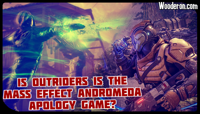 Is Outriders is the Mass Effect Andromeda apologygame?