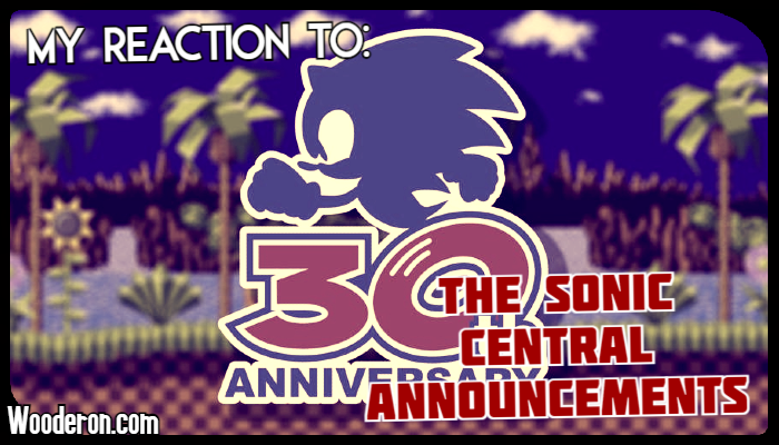 My Reaction to the Sonic CentralAnnouncements