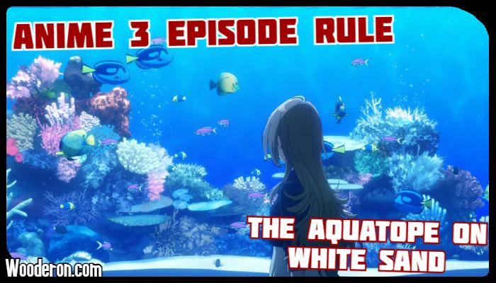 3 Episode Rule – The Aquatope on WhiteSand