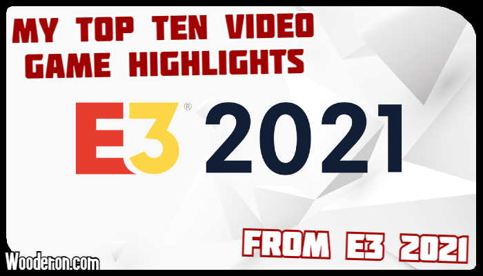 My Top Ten Video Game Highlights from E32021