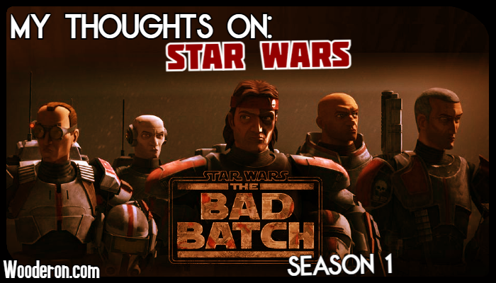 My Thoughts on: The Bad Batch Season1