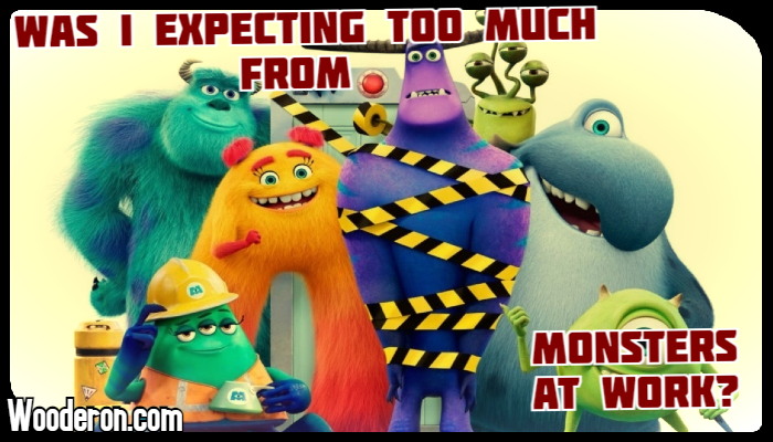 Was I expecting too much from Monsters atWork?