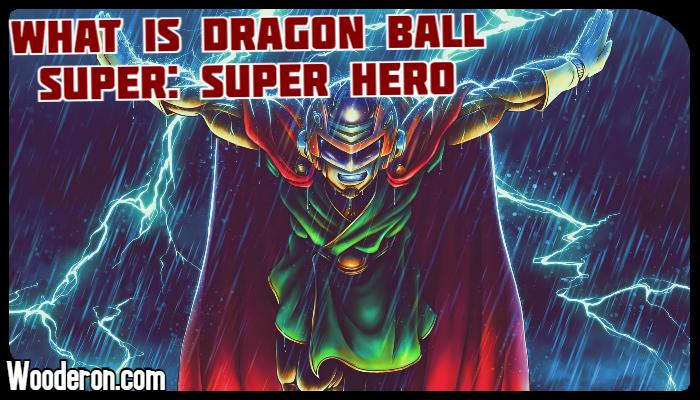 What is Dragon Ball Super: SuperHero