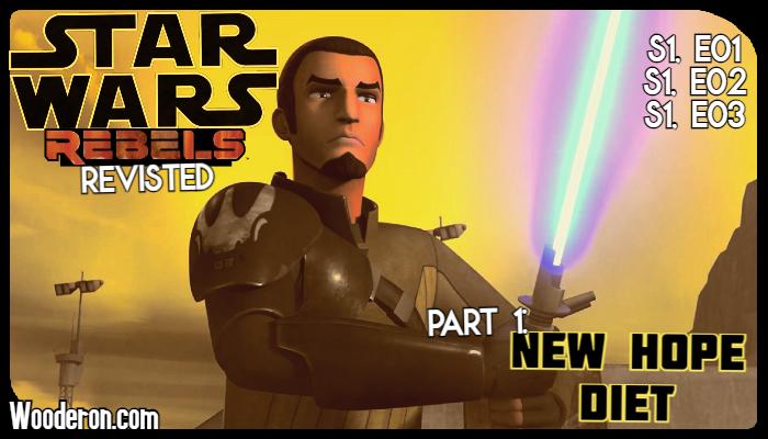 Star Wars: Rebels Revisited – Part 1: New HopeDiet