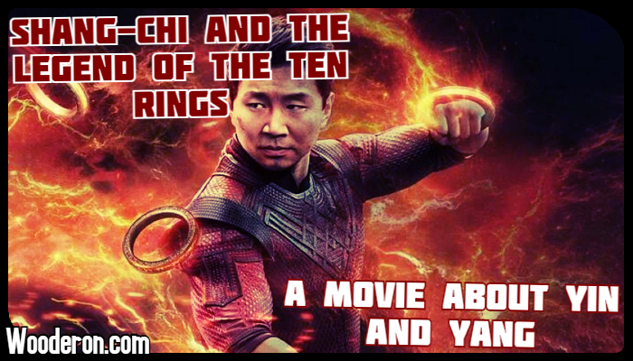 Shang-Chi and the Legend of the Ten Rings – A movie about Yin andYang