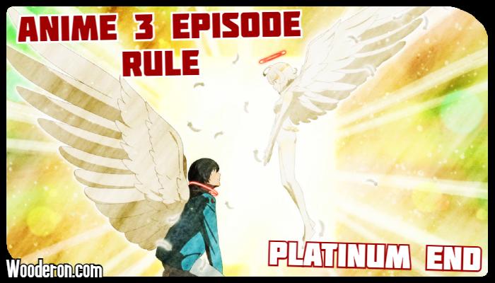 3 Episode Rule – PlatinumEnd