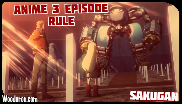 3 Episode Rule –Sakugan