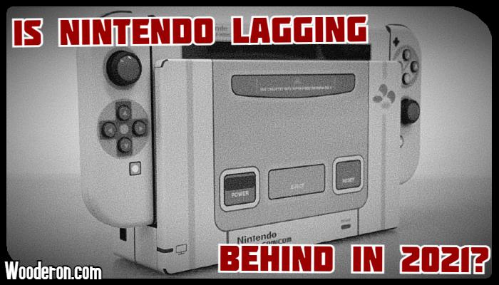 Is Nintendo lagging behind in2021?