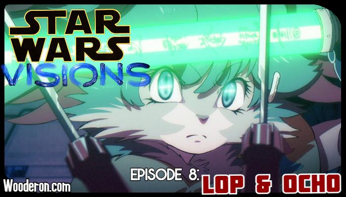 Star Wars Visions Reviews – Episode 8: Lop &Ochō