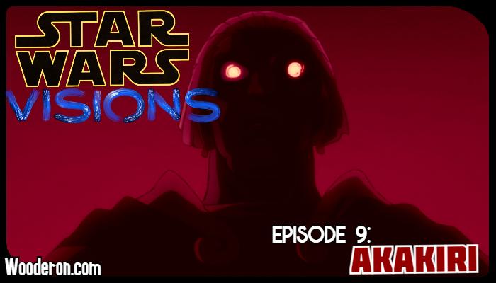 Star Wars Visions Reviews – Episode 9:Akakiri
